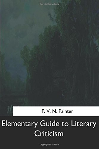 Elementary Guide to Literary Criticism: Painter, F. V.
