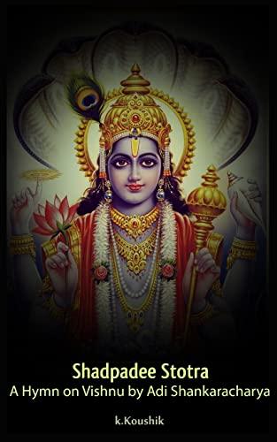 Shadpadee Stotra: A Hymn on Vishnu by: K, Mr Koushik