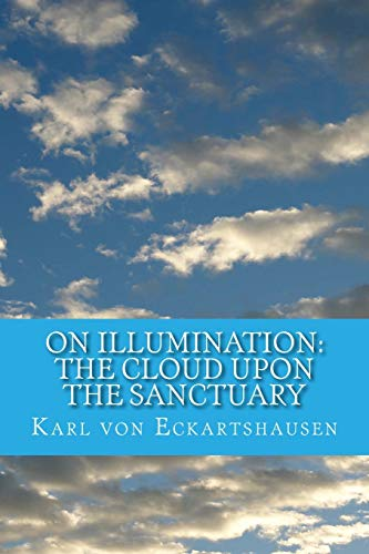 On Illumination: The Cloud Upon the Sanctuary: Karl Von Eckartshausen