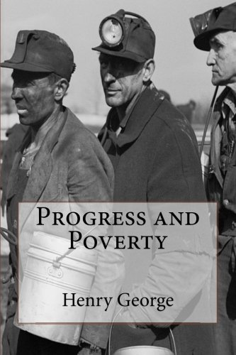 Progress and Poverty: George, Henry