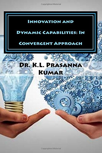 Innovation and Dynamic Capabilities: In Convergent Approach: Kumar, Dr K.