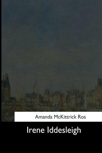 Irene Iddesleigh: Ros, Amanda McKittrick