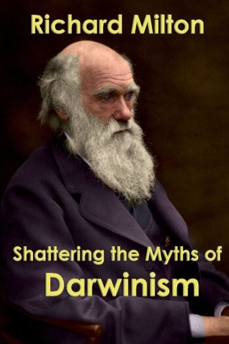 9781544643076: Shattering the Myths of Darwinism