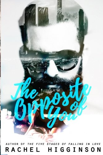 The Opposite of You (Opposites Attract Series) (Volume 1): Rachel Higginson