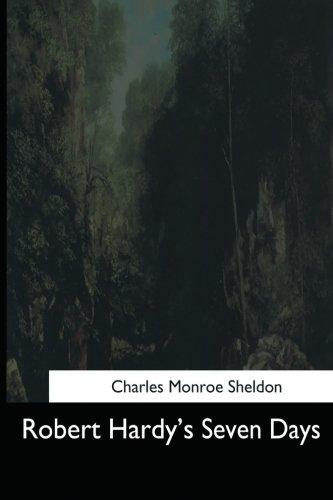 Robert Hardy's Seven Days: Sheldon, Charles Monroe