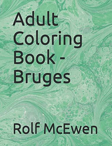 Adult Coloring Book - Bruges: Rolf McEwen