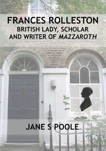 Frances Rolleston: British Lady, Scholar and Writer: Poole, Jane S.