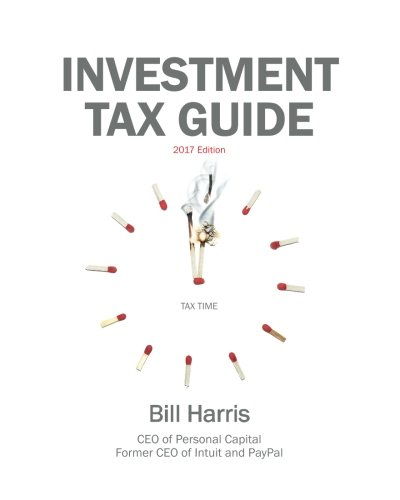 Investment Tax Guide, 2017 Edition: Bill Harris