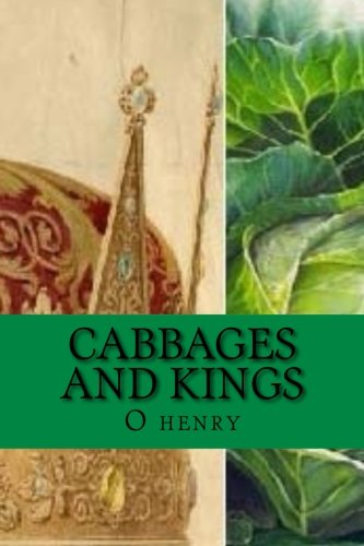 Cabbages and Kings: Classic Literature (Paperback): O Henry, William