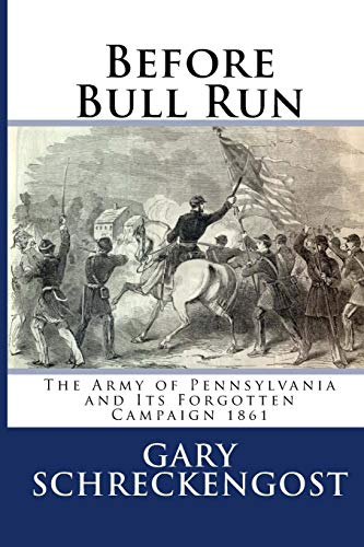 9781544724966: Before Bull Run: The Army of Pennsylvania and Its Forgotten Campaign 1861