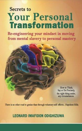 Secrets to Your Personal Transformation: Re-Engineering Your: Odighizuwa, Leonard Imafidon