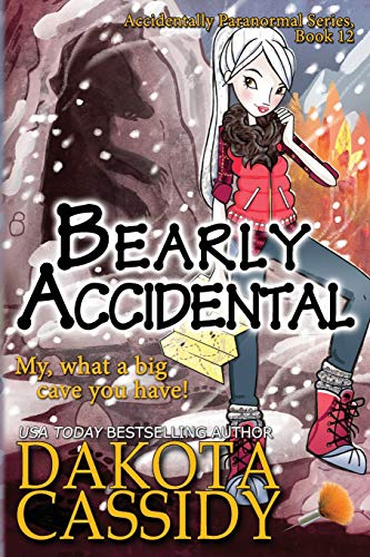 Bearly Accidental (Accidentally Paranormal) (Volume 12): Dakota Cassidy