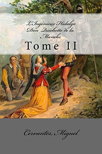 9781544749747: 2: L'Ingénieux Hidalgo Don Quichotte de la Manche: Tome II (French Edition)