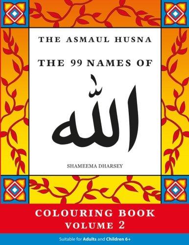 The Asmaul Husna Colouring Book Volume 2: Dharsey, Shameema