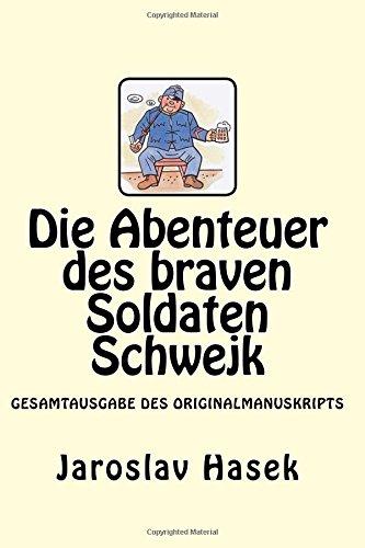9781544763286: Die Abenteuer des braven Soldaten Schwejk: Gesamtausgabe des Originalmanuskripts von Jaroslav Hasek
