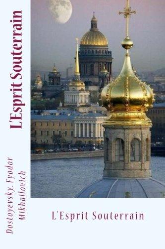 L'Esprit Souterrain: Fyodor Mikhailovich, Dostoyevsky
