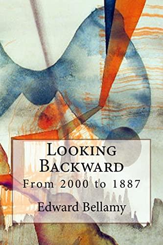 Looking Backward from 2000 to 1887 (Paperback): Edward Bellamy