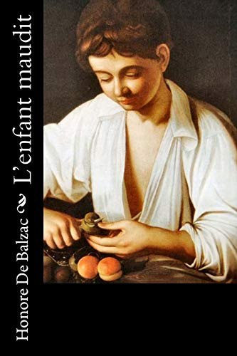 L'Enfant Maudit: De Balzac, Honore