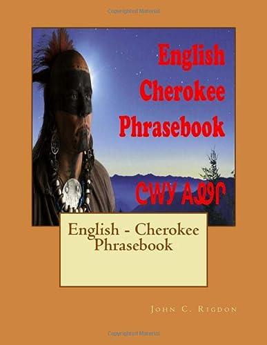 English - Cherokee Phrasebook: Rigdon, John C.