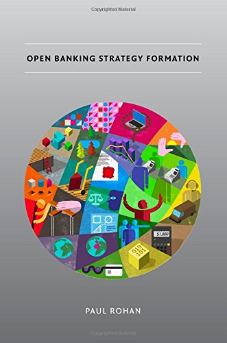 Open Banking Strategy Formation: Mr. Paul Rohan