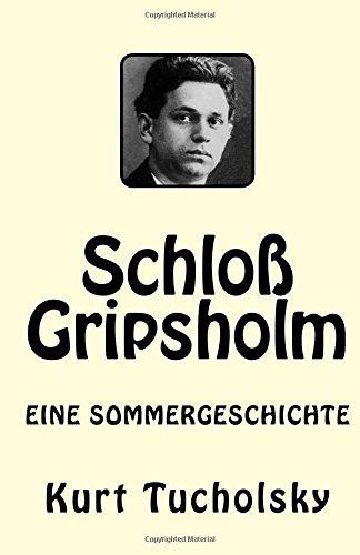 Schloß Gripsholm: Eine Sommergeschichte (German Edition): Tucholsky, Kurt