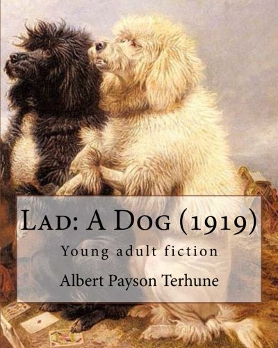 9781544809915: Lad: A Dog (1919). By: Albert Payson Terhune: Young adult fiction