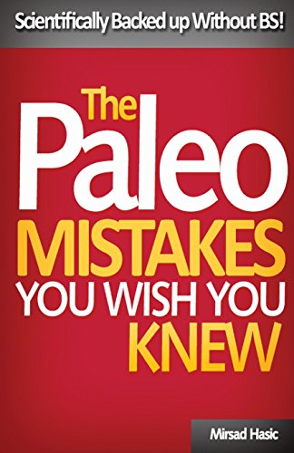 9781544832975: Paleo Mistakes You Wish You Knew: Scientifically Backed up Without BS!