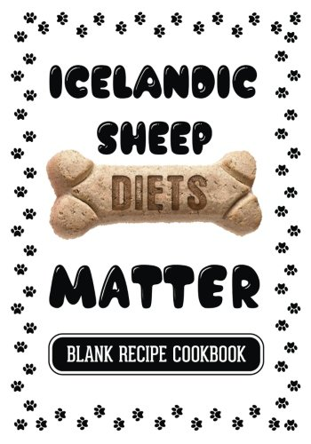 Icelandic Sheep Diets Matter: Homemade Dog Treats: Dartan Creations