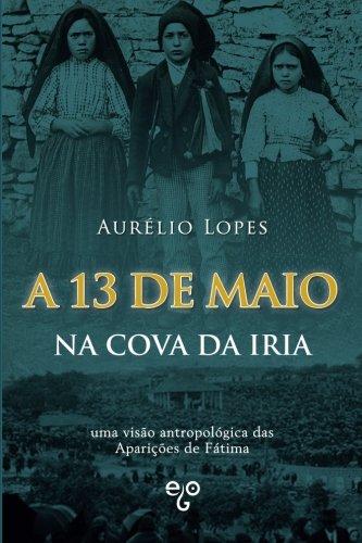 A 13 de Maio Na Cova Da: Aurelio Lopes