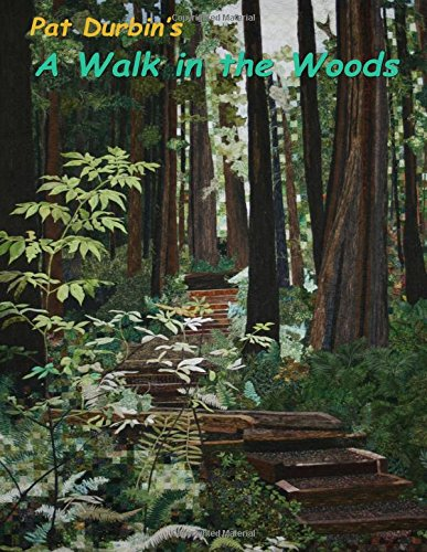 A Walk in the Woods: Quilt Exhibit