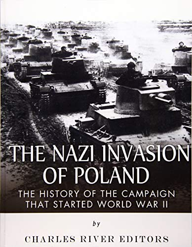 9781544874876: The Nazi Invasion of Poland: The History of the Campaign that Started World War II