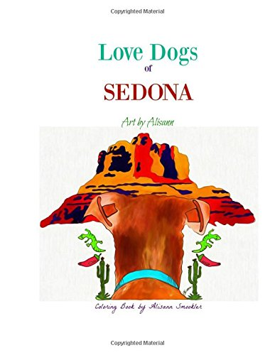 Love Dogs of Sedona: Alisann Smookler