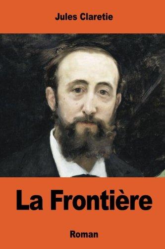 La Frontiere (Paperback): Jules Claretie
