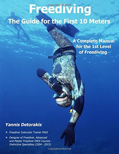Freediving - The Guide for the First: Detorakis, Yannis