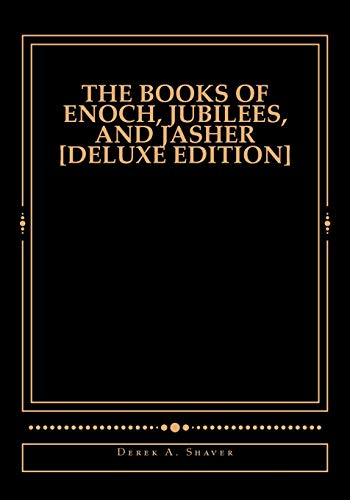 9781544895802: The Books of Enoch, Jubilees, And Jasher [Deluxe Edition]