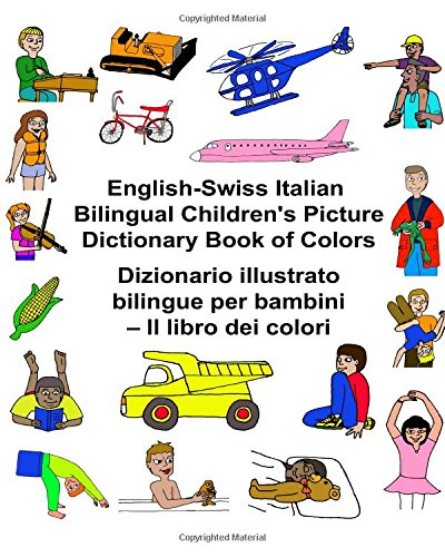 English-Swiss Italian Bilingual Children's Picture Dictionary Book: Carlson Jr, Richard