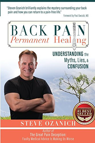 9781544904948: Back Pain, Permanent Healing: Understanding the Myths, Lies, and Confusion