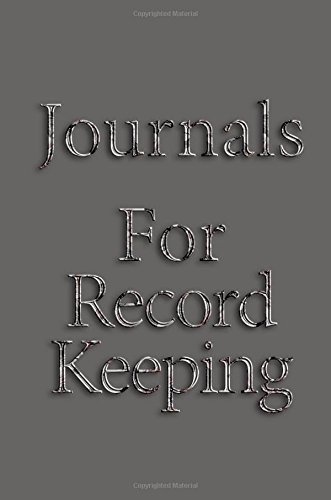 Journals For Record Keeping: 6 x 9, 108 Lined Pages (diary, notebook, journal): Dartan Creations