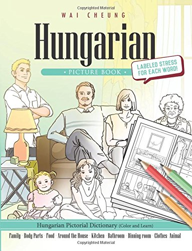 9781544907369: Hungarian Picture Book: Hungarian Pictorial Dictionary (Color and Learn)