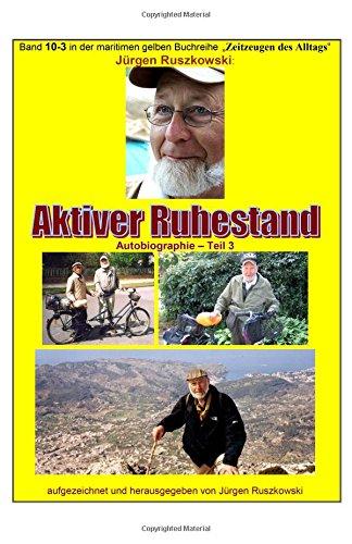Aktiver Ruhestand - Rueckblicke - Teil 3: Ruszkowski, Juergen