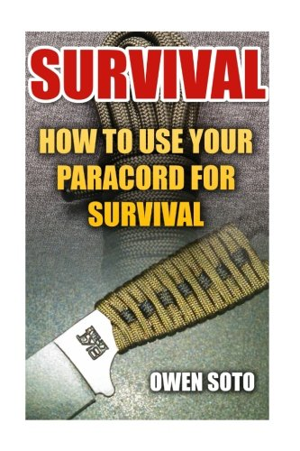 9781544935317: Survival: How To Use Your Paracord For Survival