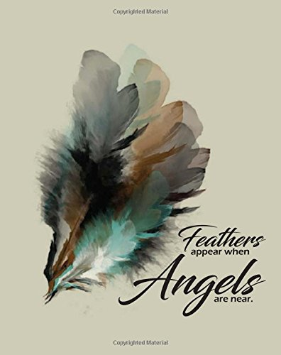 Feathers Appear When Angels Are Near: Journal/Notebook/Diary (Volume 2): Peggy Hanna