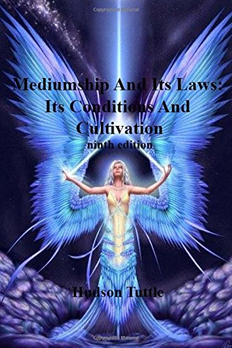 Mediumship and Its Laws: Its Conditions and: Hudson Tuttle