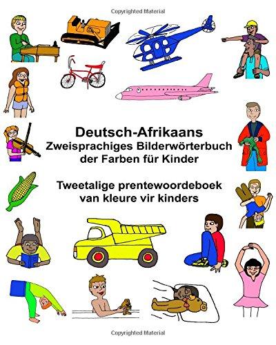 Deutsch-Afrikaans Zweisprachiges Bilderworterbuch Der Farben Fur Kinder: Richard Carlson Jr