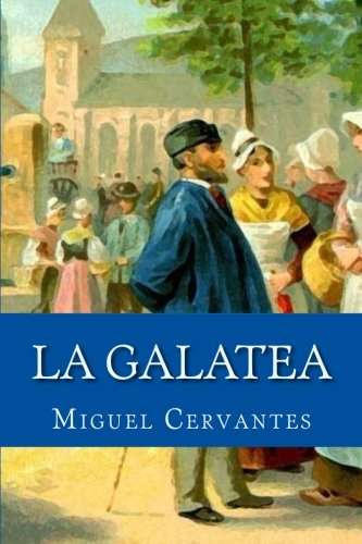 La Galatea: Cervantes, Miguel