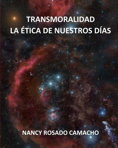 Transmoralidad. La Etica de Nuestros Dias - Rosado Camacho, Nancy