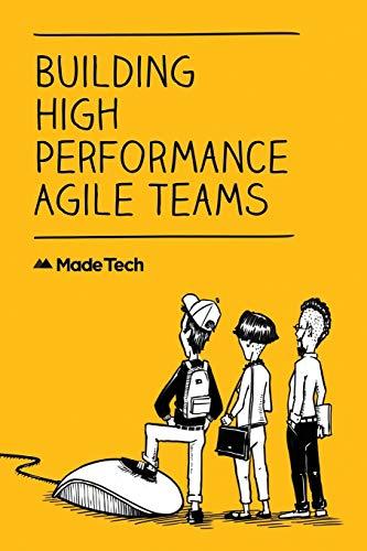 Building High Performance Agile Teams: Morton, Luke,Foster, Richard,MacGillivray,