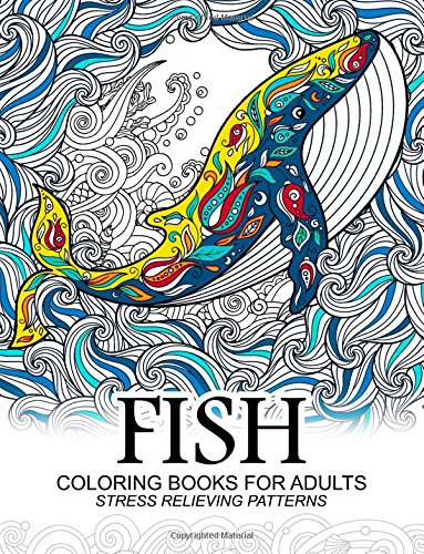 Fish Coloring Books for adults: dolphins, Whale, Shark in the sea Design 9781544979243 AMAZON BEST SELLER | BEST GIFT IDEAS This incredible adult coloring book by best-selling artist is the perfect way to relieve stress and