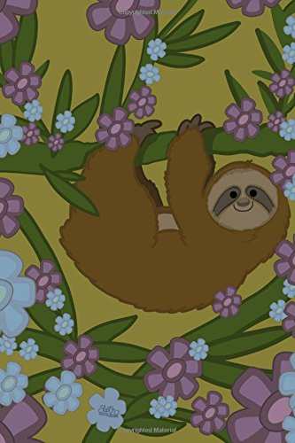 Sloth Notebook: Super Cute Floral Sloth Notebook: Notebooks, Pretty