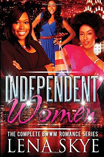 The Independent Women - The Complete Series: Lena Skye